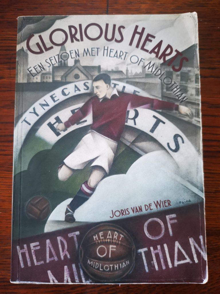 Het voetbalboek Glorious Hearts - een seizoen met heart of midlothian - Joris van de Wier